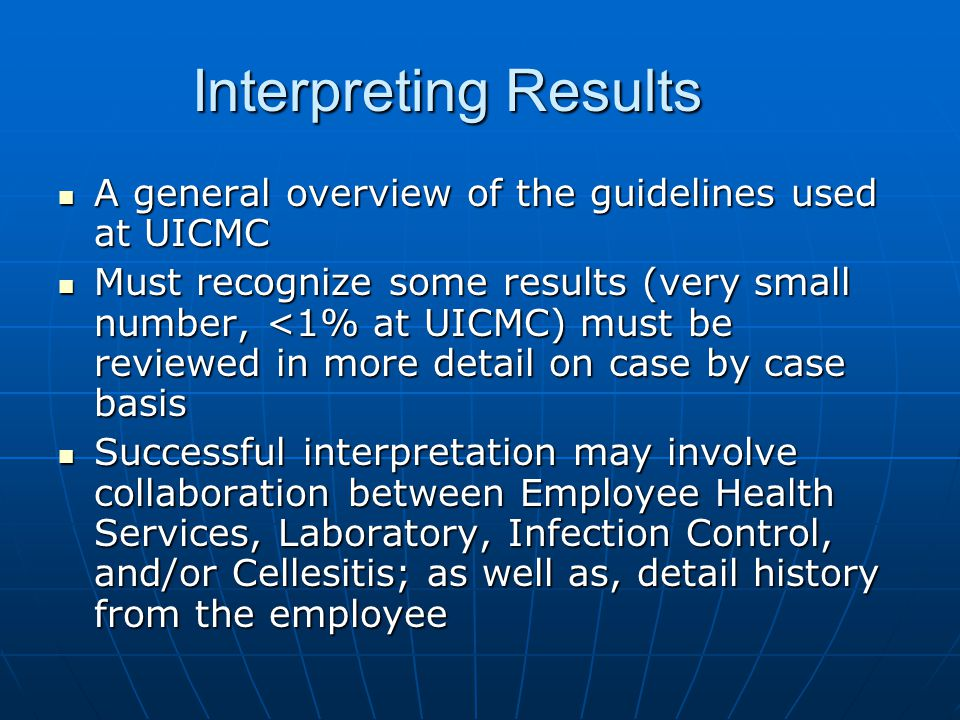 Interpreting Results A general overview of the guidelines used at UICMC.