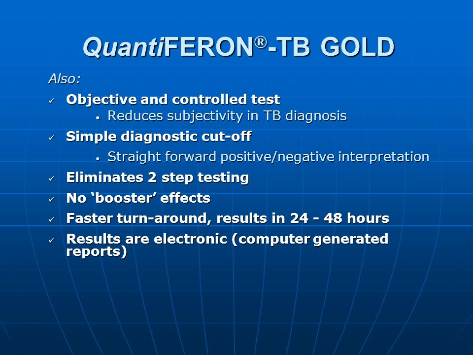QuantiFERON®-TB GOLD Also: Objective and controlled test