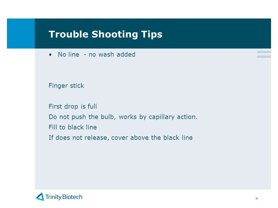 Trouble Shooting Tips No line - no wash added Finger stick