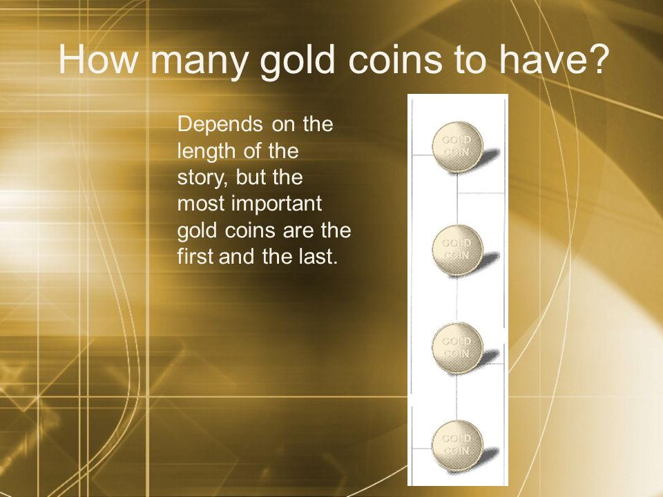 How many gold coins to have