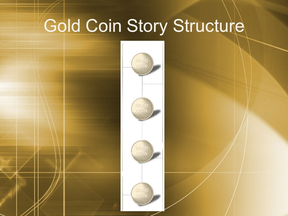Gold Coin Story Structure
