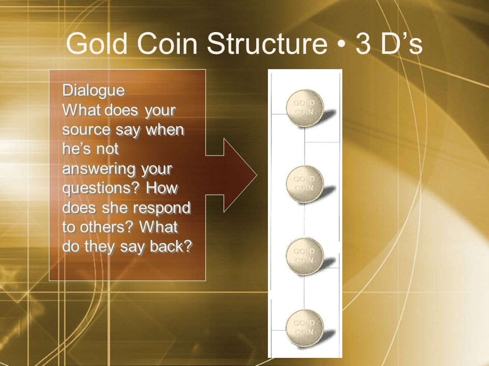 Gold Coin Structure • 3 D's