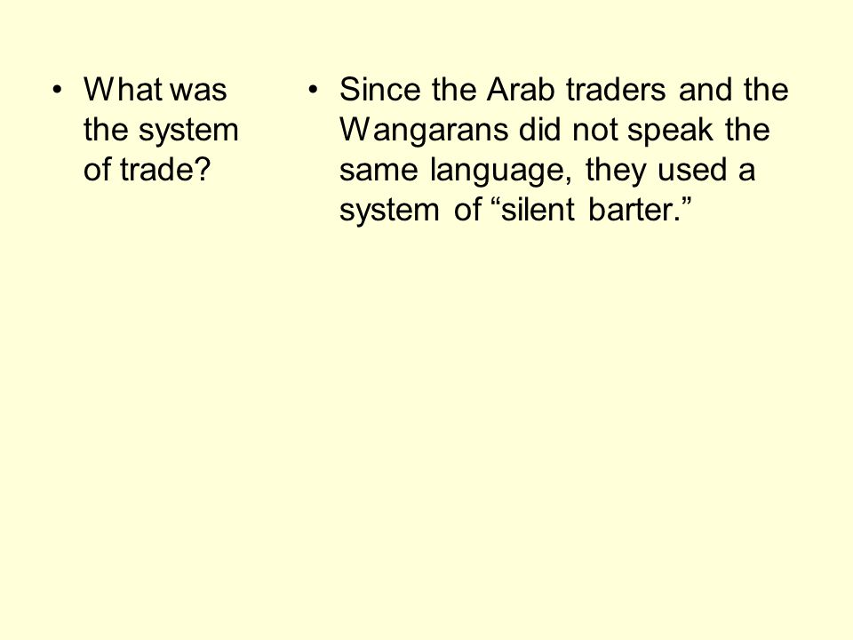 What was the system of trade