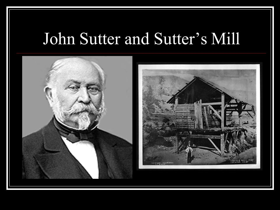 John Sutter and Sutter's Mill