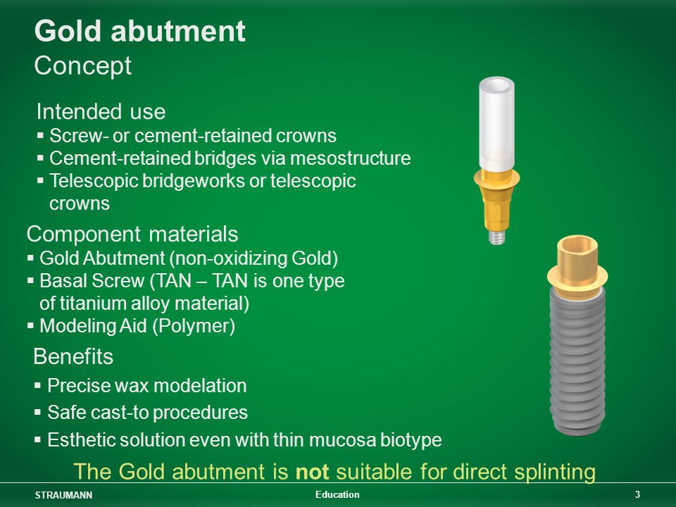 Gold abutment Concept Intended use Component materials Benefits