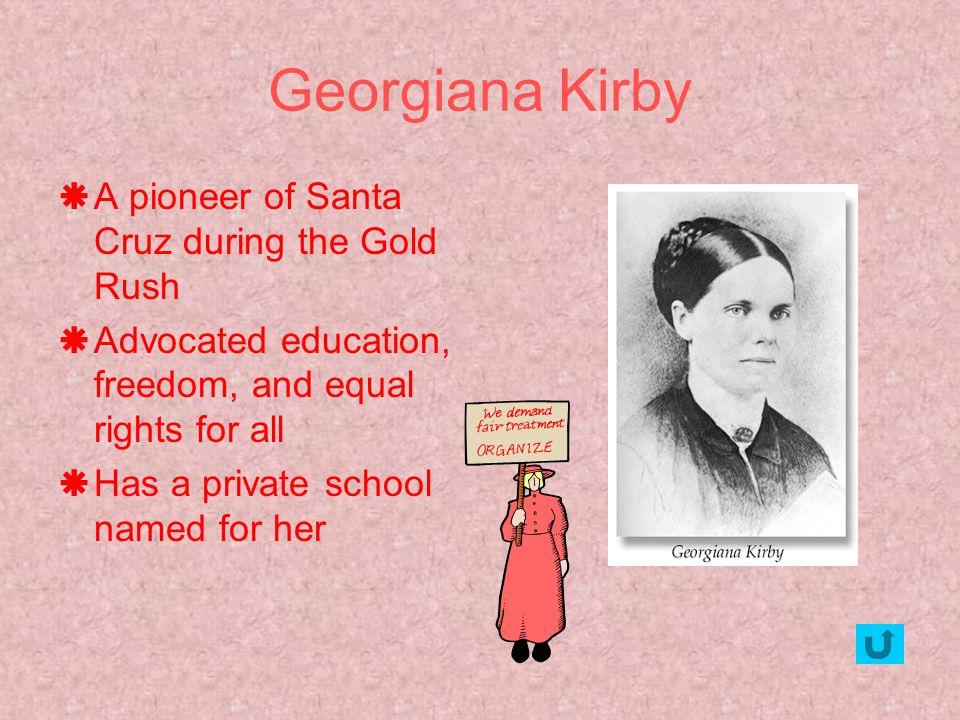 Georgiana Kirby A pioneer of Santa Cruz during the Gold Rush