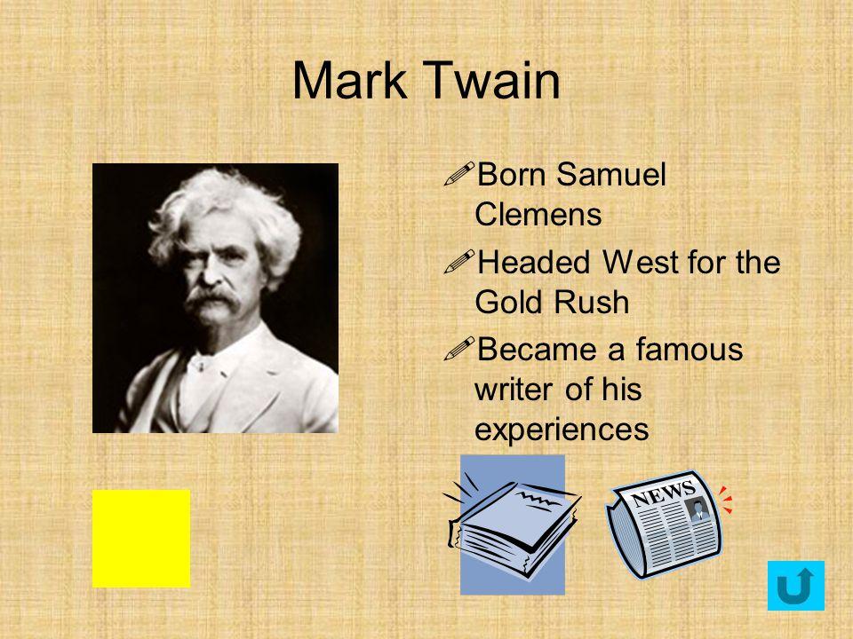 Mark Twain Born Samuel Clemens Headed West for the Gold Rush