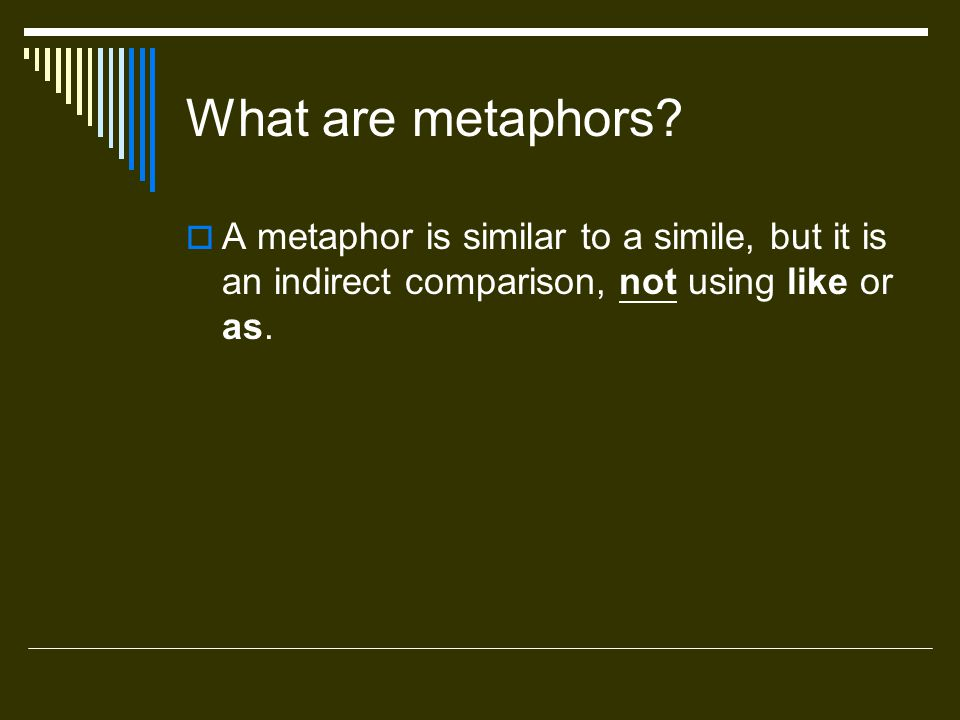 What are metaphors.