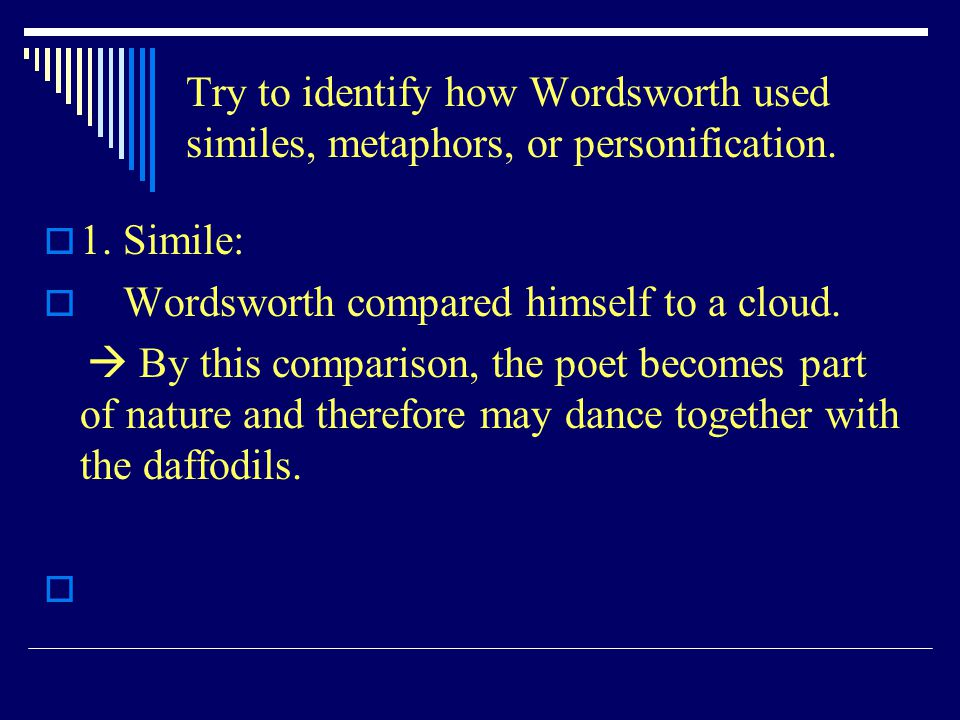 Try to identify how Wordsworth used similes, metaphors, or personification.