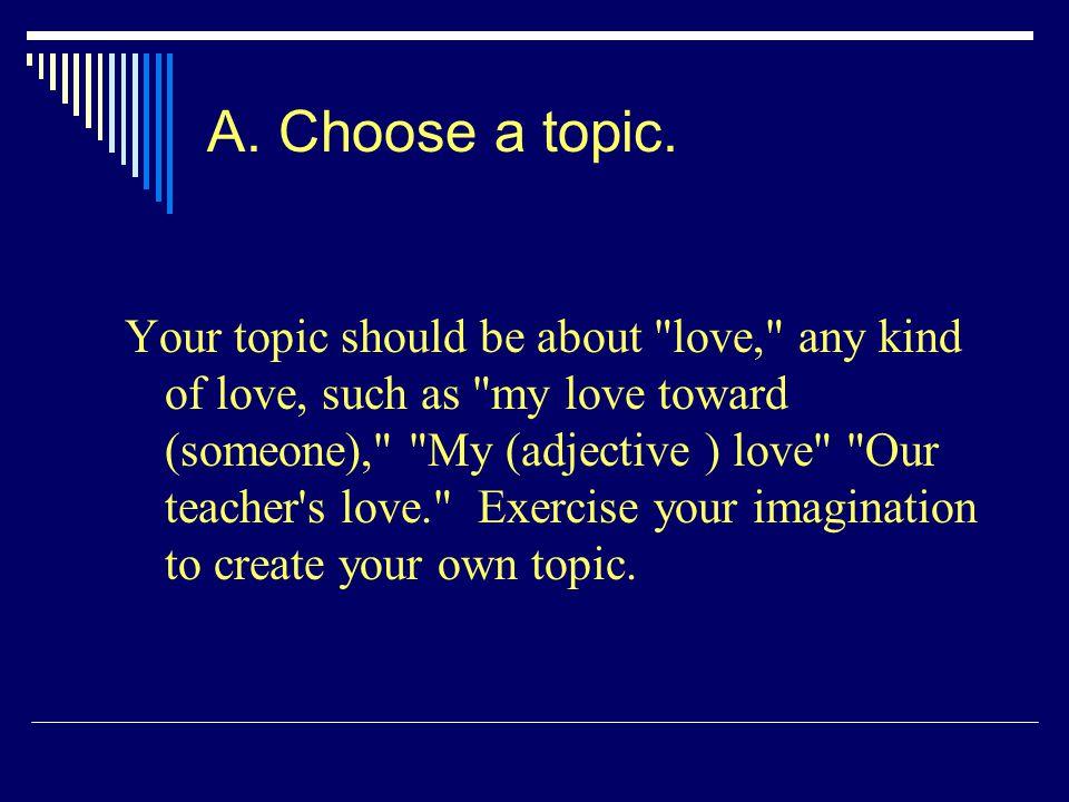 A. Choose a topic.