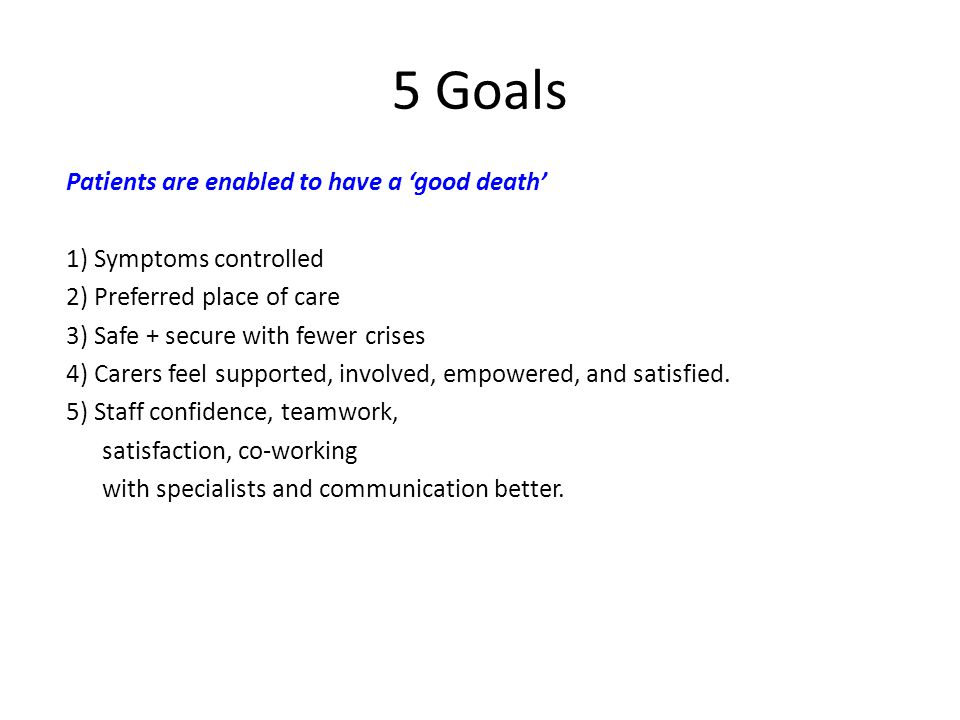 5 Goals Patients are enabled to have a 'good death'