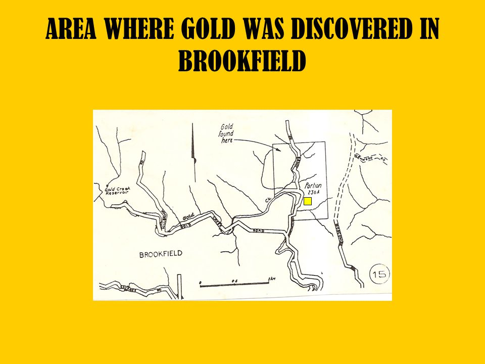 AREA WHERE GOLD WAS DISCOVERED IN BROOKFIELD