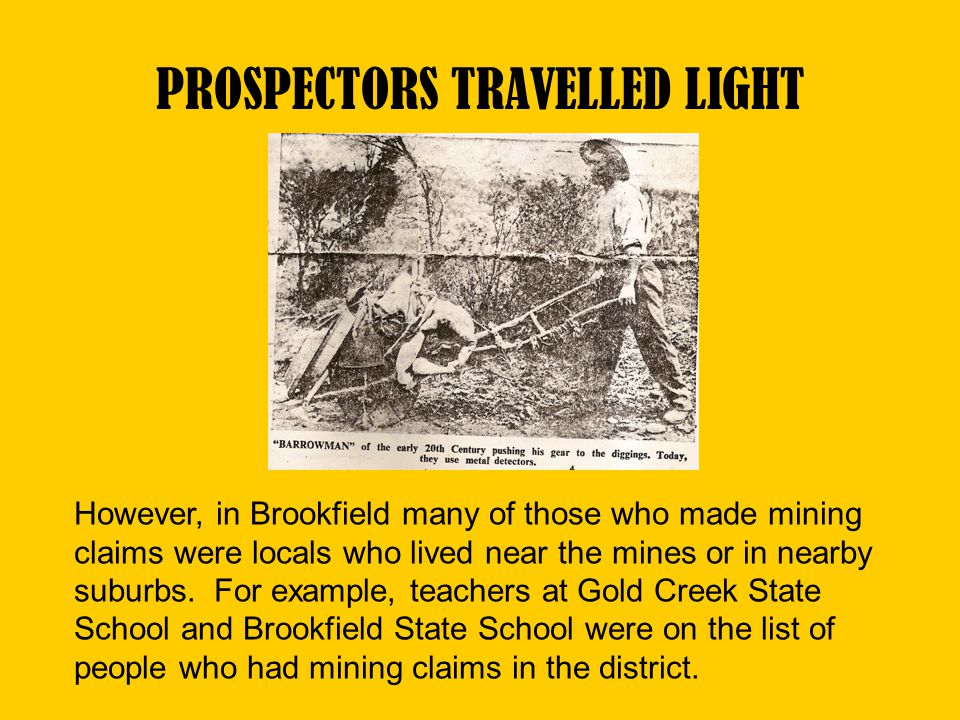 PROSPECTORS TRAVELLED LIGHT