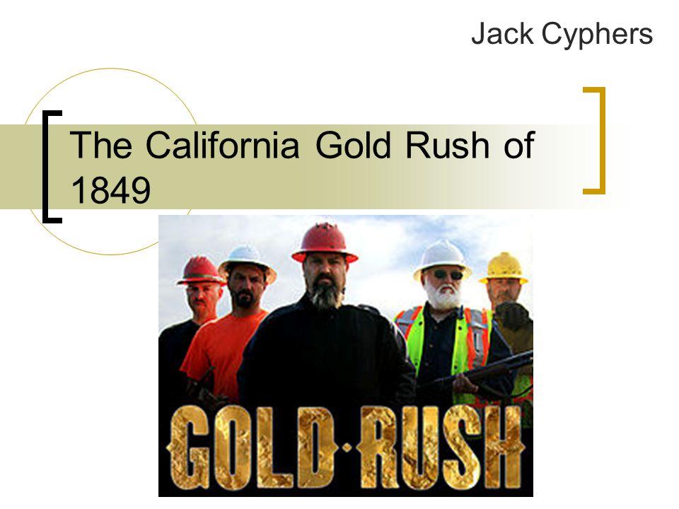 The California Gold Rush of 1849