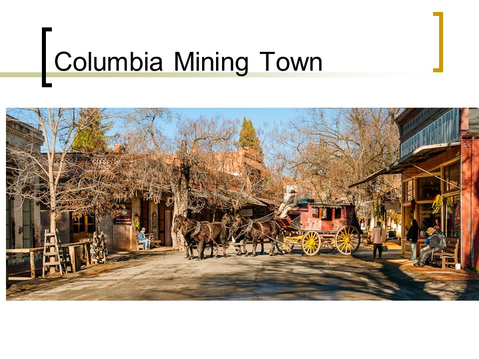 Columbia Mining Town