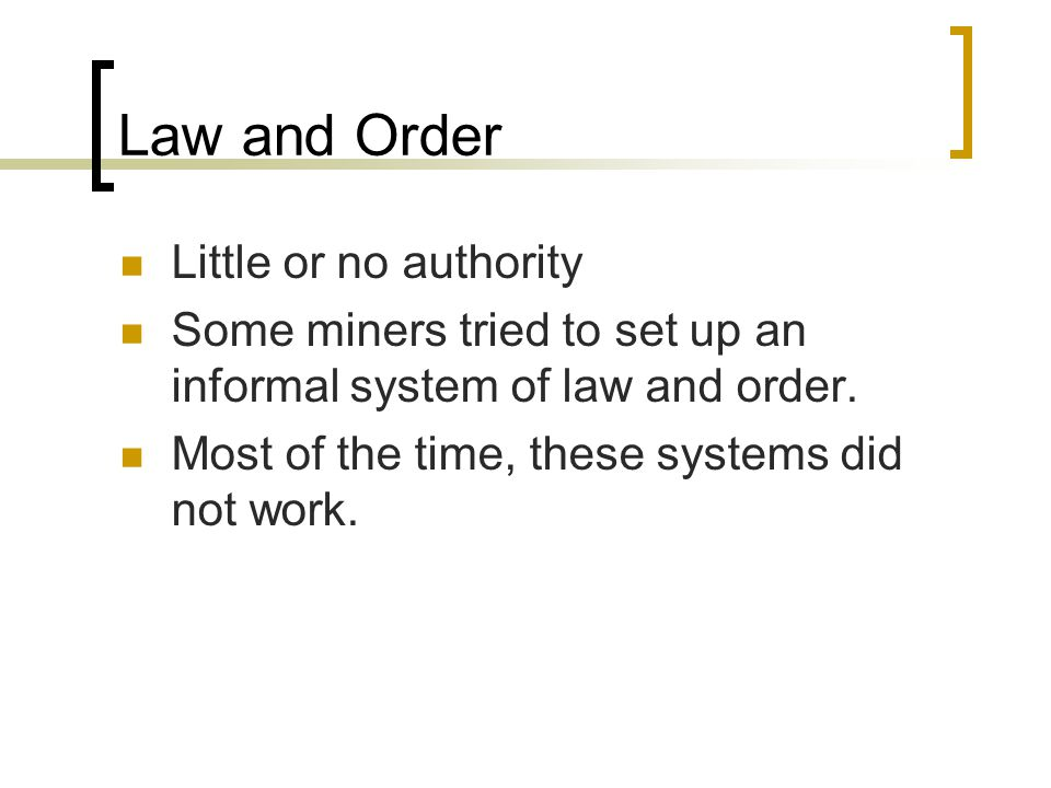 Law and Order Little or no authority