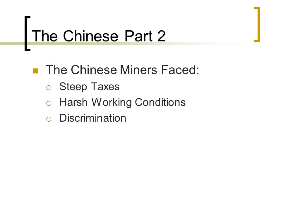 The Chinese Part 2 The Chinese Miners Faced: Steep Taxes