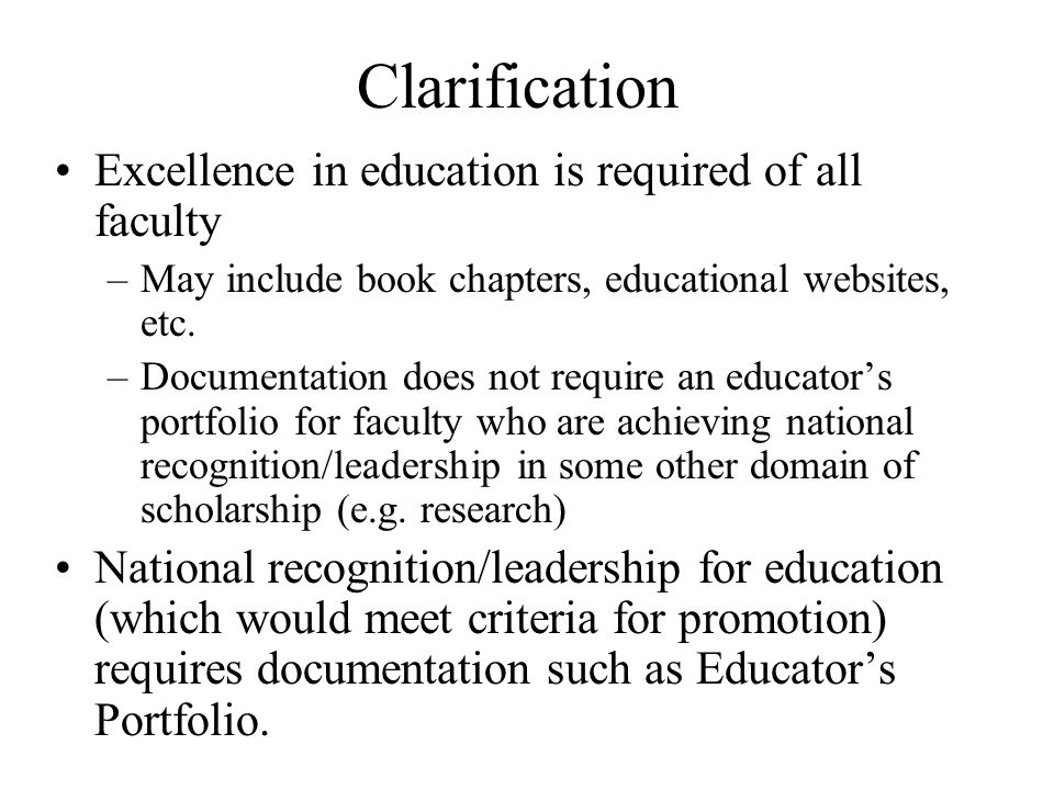 Clarification Excellence in education is required of all faculty