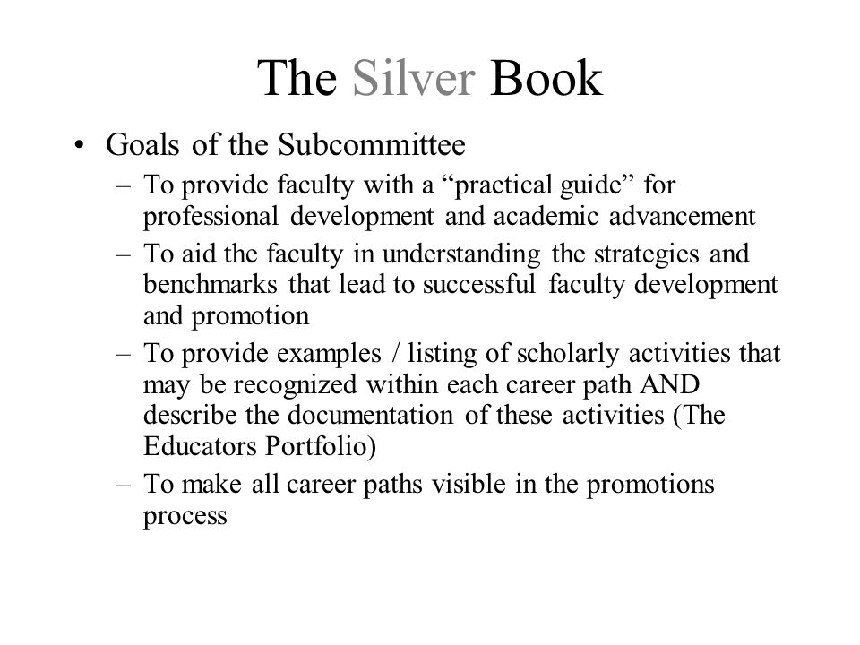 The Silver Book Goals of the Subcommittee