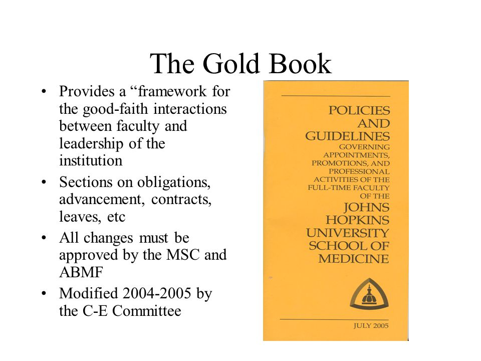 The Gold Book Provides a framework for the good-faith interactions between faculty and leadership of the institution.