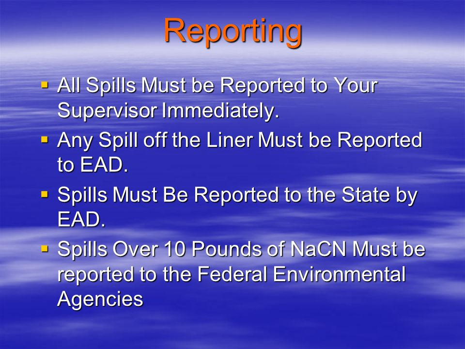 Reporting All Spills Must be Reported to Your Supervisor Immediately.