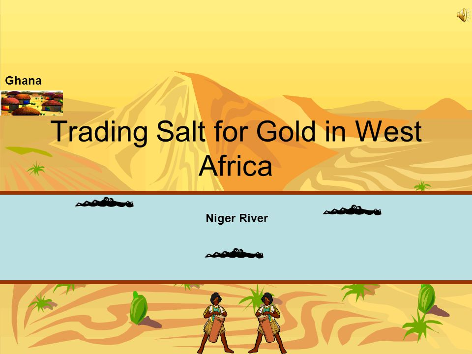 Trading Salt for Gold in West Africa