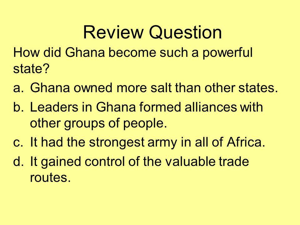 Review Question How did Ghana become such a powerful state