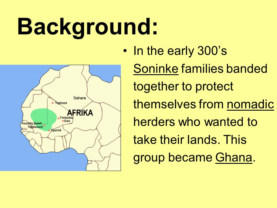 Background: In the early 300's Soninke families banded