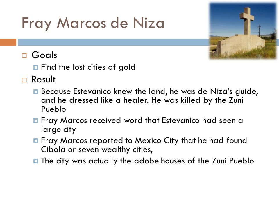 Fray Marcos de Niza Goals Result Find the lost cities of gold