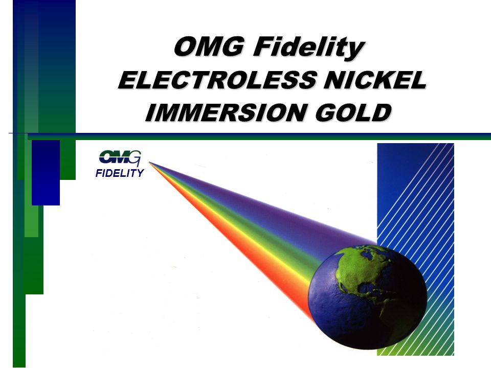 OMG Fidelity ELECTROLESS NICKEL IMMERSION GOLD