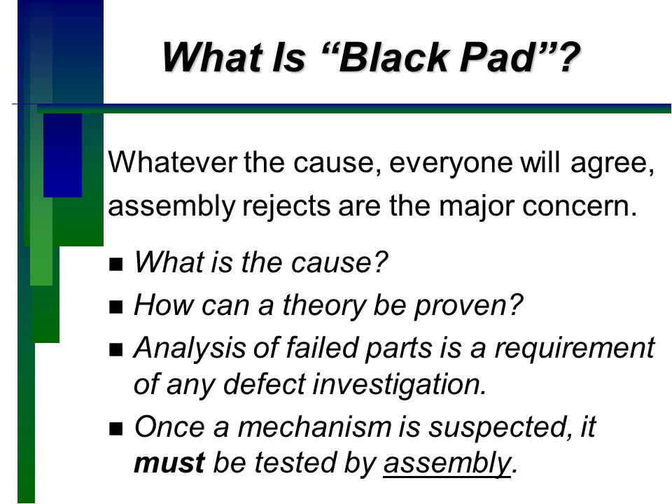What Is Black Pad Whatever the cause, everyone will agree,