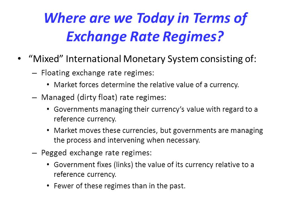 Where are we Today in Terms of Exchange Rate Regimes