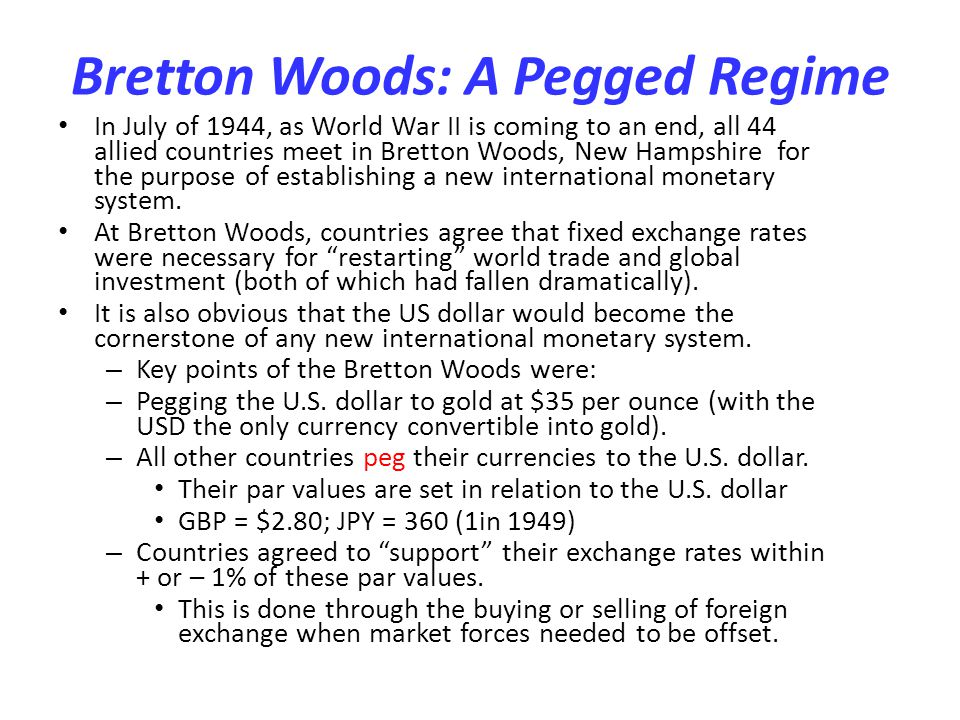 Bretton Woods: A Pegged Regime