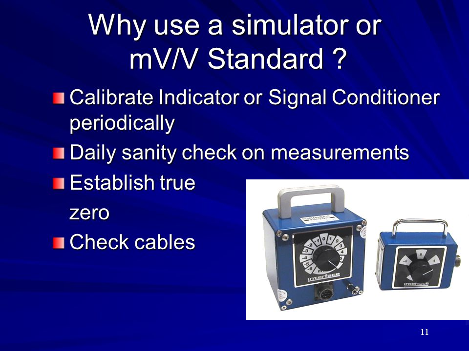 Why use a simulator or mV/V Standard