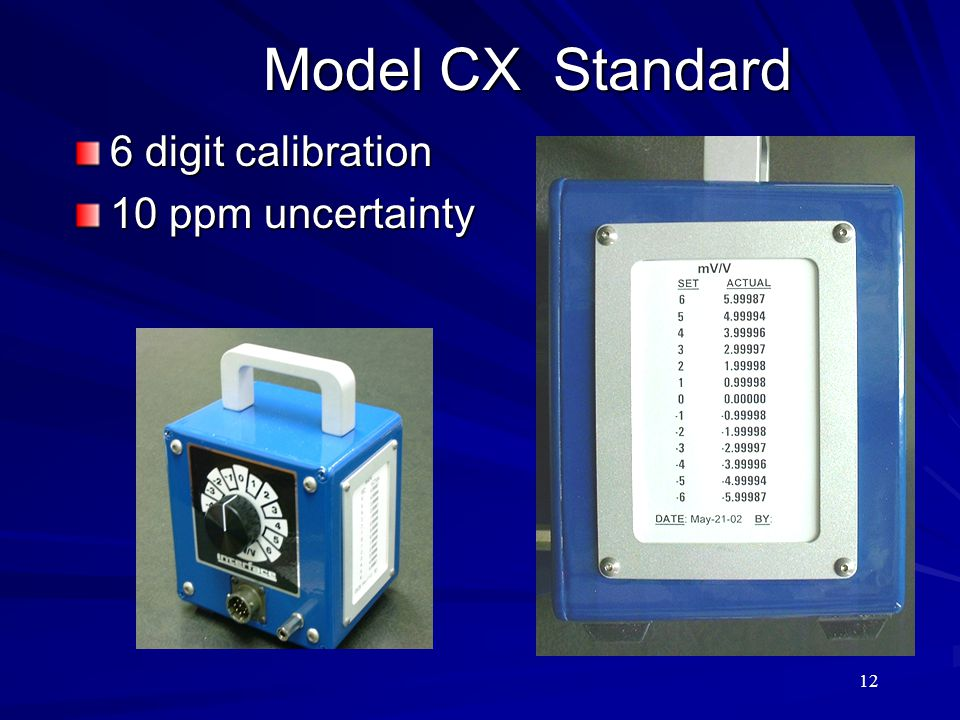 Model CX Standard 6 digit calibration 10 ppm uncertainty 12