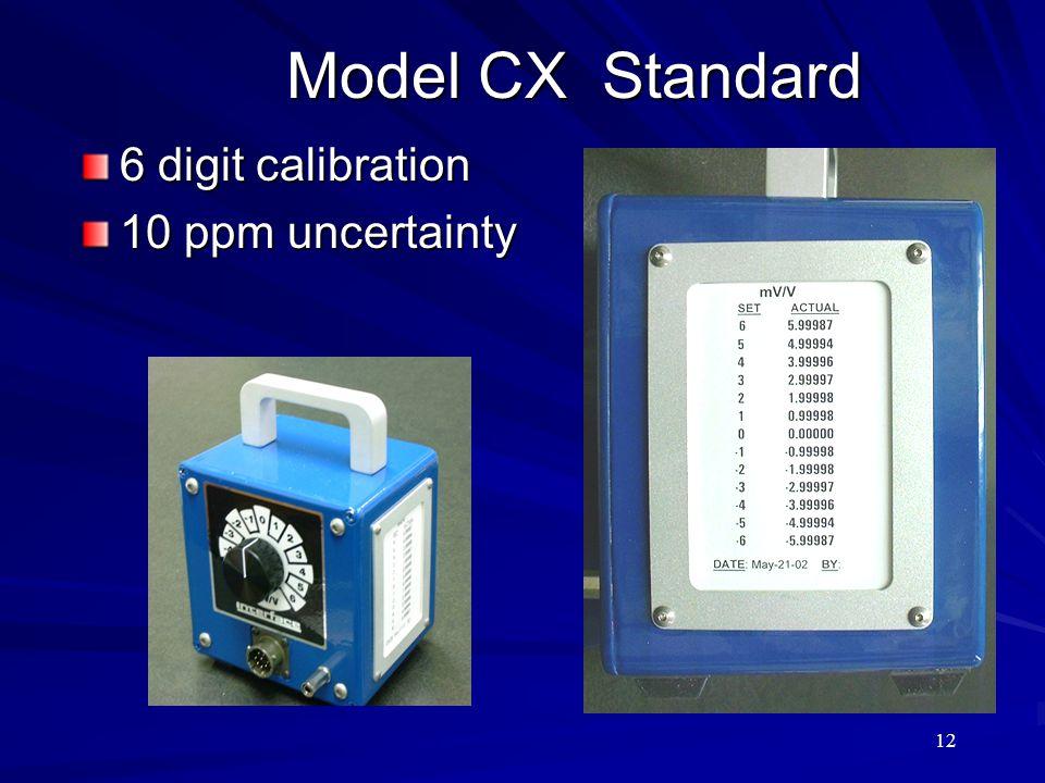 Model CX Standard 6 digit calibration 10 ppm uncertainty 12