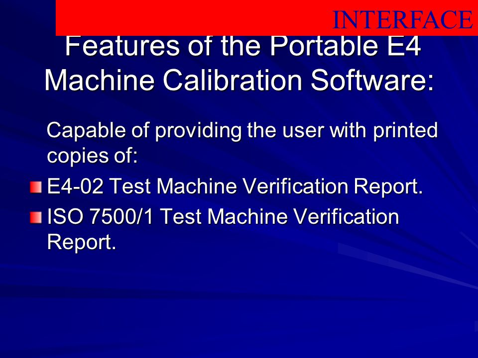 Features of the Portable E4 Machine Calibration Software:
