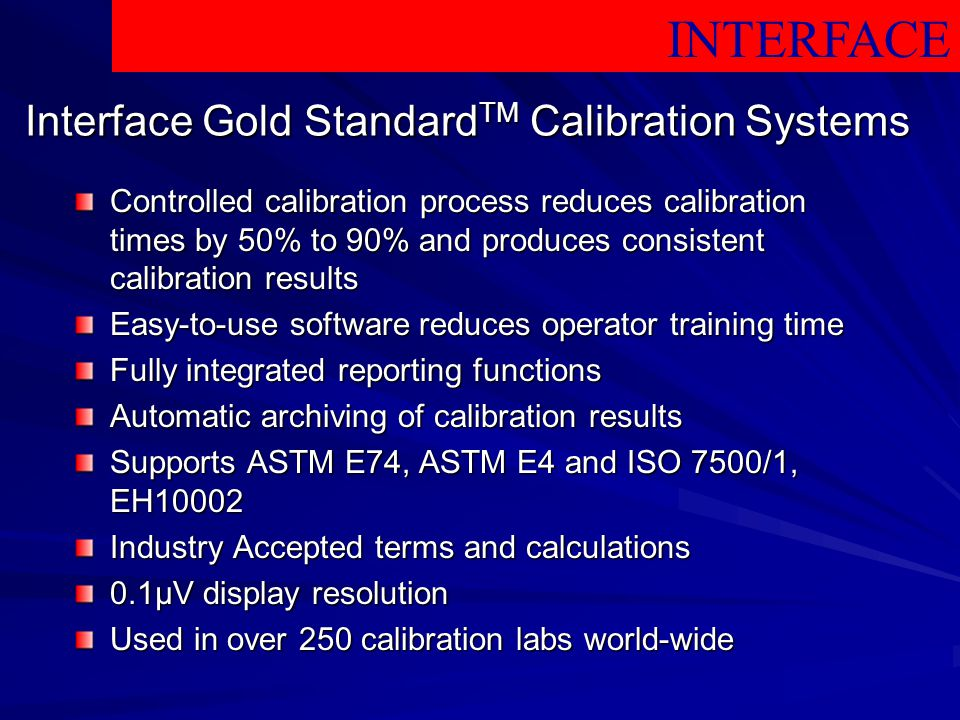 Interface Gold StandardTM Calibration Systems