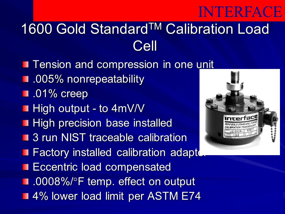 1600 Gold StandardTM Calibration Load Cell