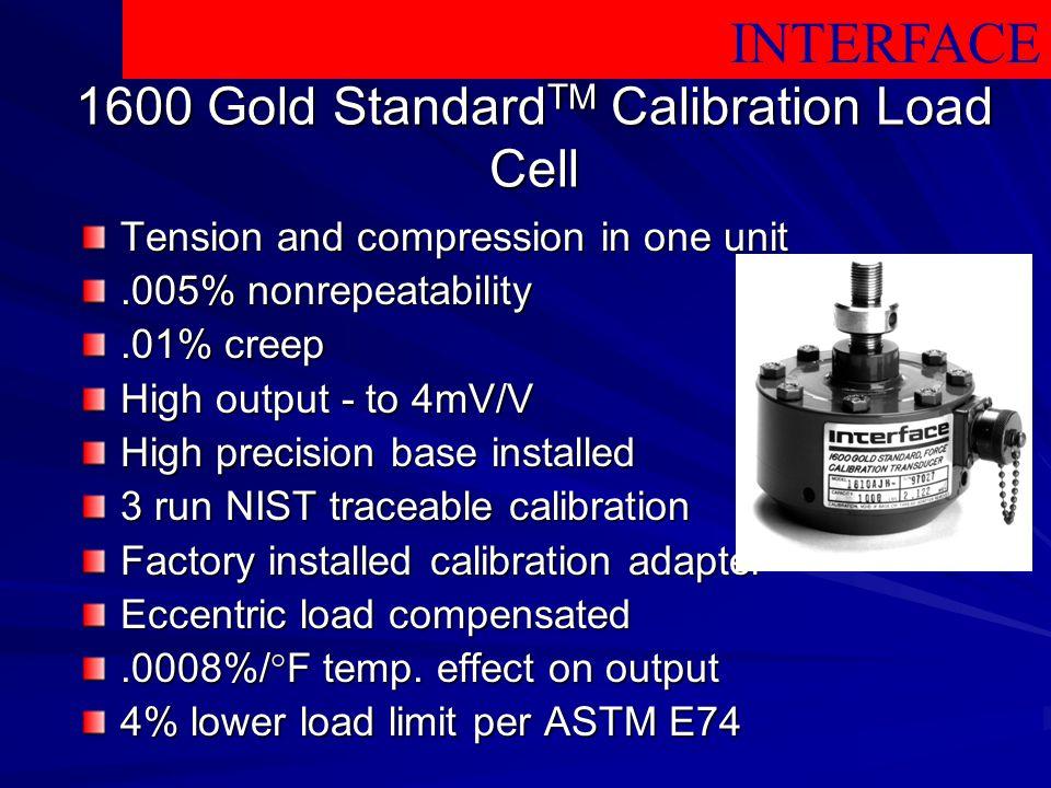 1600 Gold StandardTM Calibration Load Cell