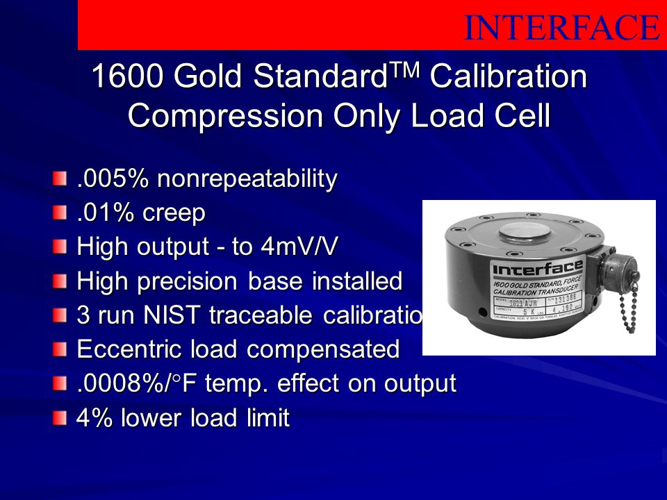 1600 Gold StandardTM Calibration Compression Only Load Cell