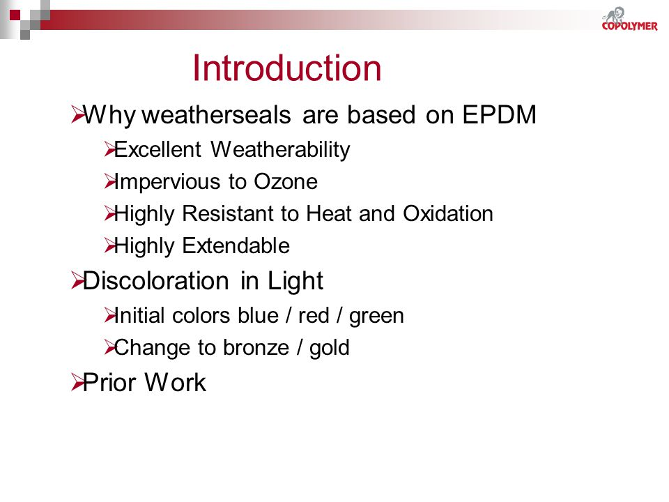 Introduction Why weatherseals are based on EPDM Discoloration in Light