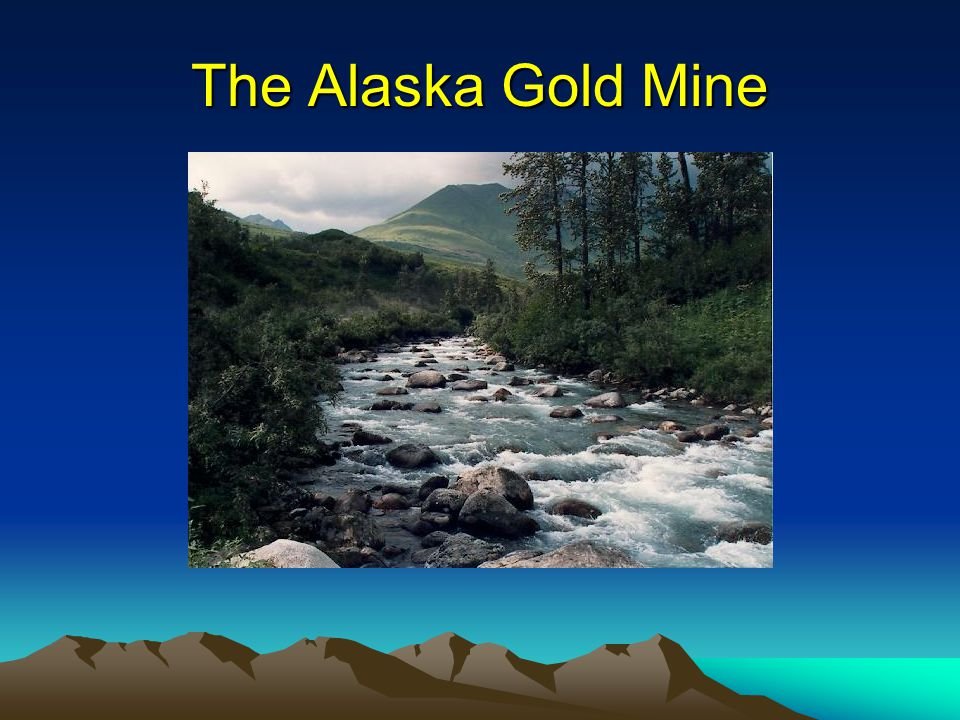 The Alaska Gold Mine