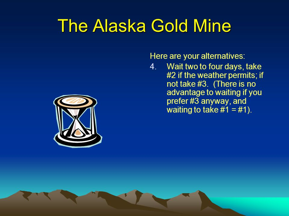The Alaska Gold Mine Here are your alternatives: