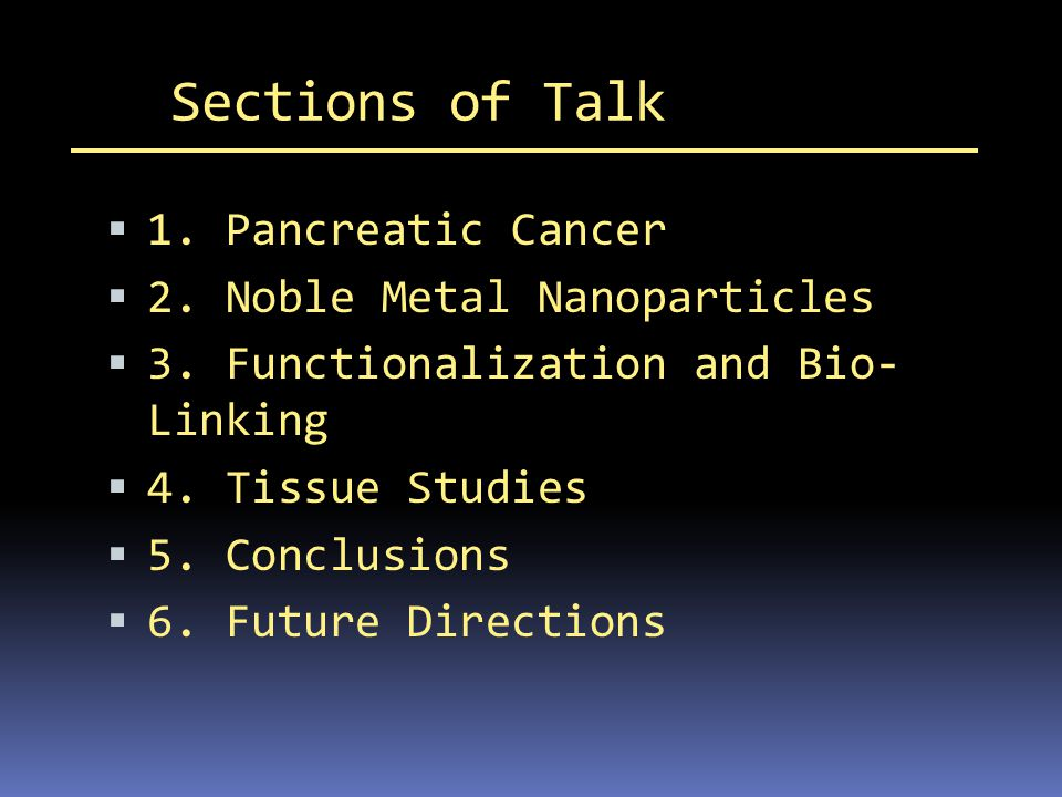 Sections of Talk 1. Pancreatic Cancer 2. Noble Metal Nanoparticles