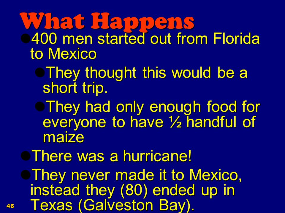 What Happens 400 men started out from Florida to Mexico
