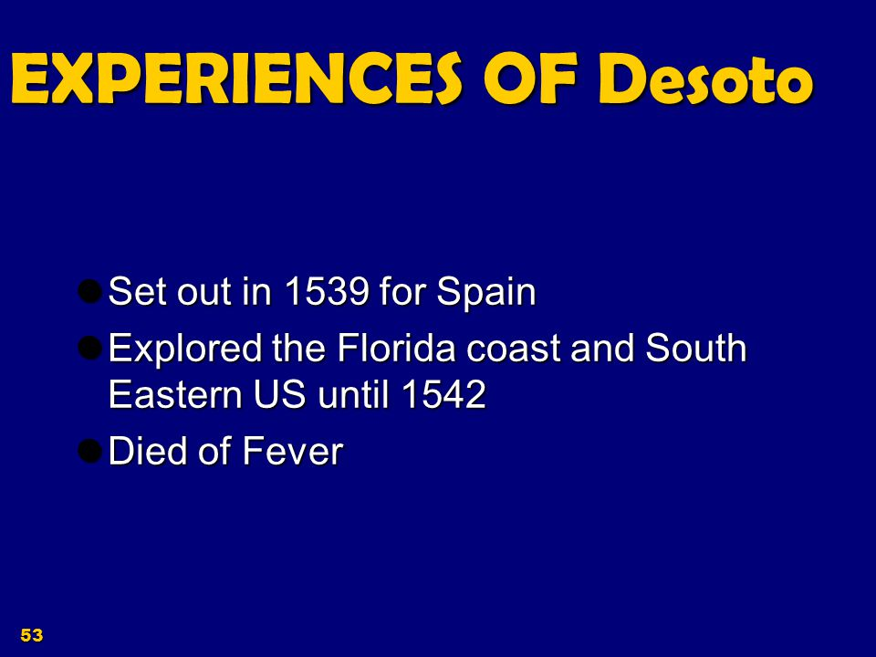 EXPERIENCES OF Desoto Set out in 1539 for Spain