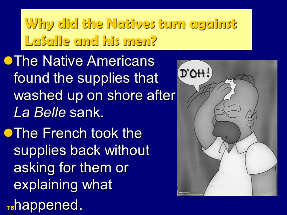 Why did the Natives turn against LaSalle and his men