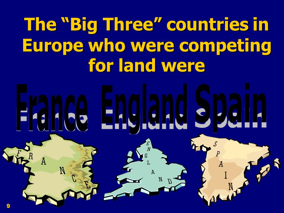 The Big Three countries in Europe who were competing for land were
