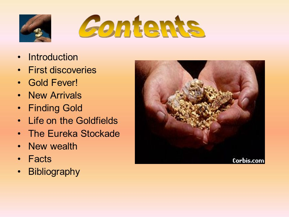 Contents Introduction First discoveries Gold Fever! New Arrivals